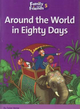 READER FAMILY AND FRIENDS 5 AROUND THE WORLD IN EIGHTY DAYS(دور دنیا در هشتاد روز/رهنما)