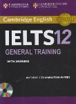 کتاب CAMBRIDGE IELTS 12+CD GENERAL (رهنما)