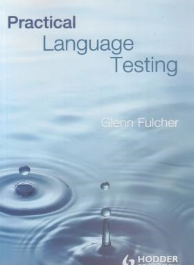 PRACTICAL LANGUAGE TESTING FULCHER (رهنما)