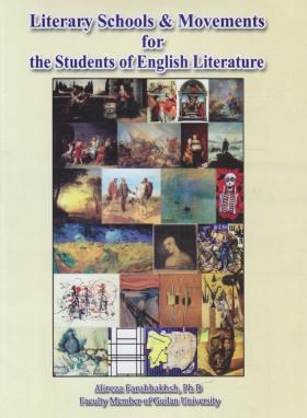 LITERARY SCHOOLS & MOVEMENTS FOR THE STUDENTS OF ENG LITERATURE (فرح بخش/رهنما)