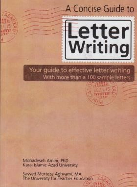 A CONCISE GUIDE TO LETTER WRITING (امینی/زبانکده)